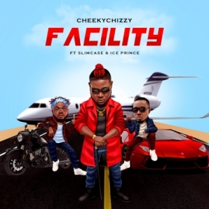Cheekychizzy - Facility Ft. Ice Prince, Slimcase